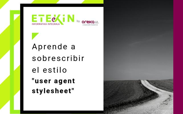 Aprende a sobrescribir el estilo 'user agent stylesheet'
