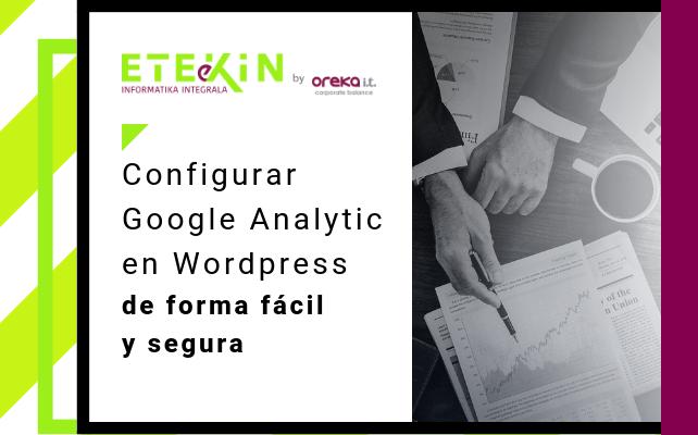 Configurar Google Analytics en WordPress de forma fácil y segura