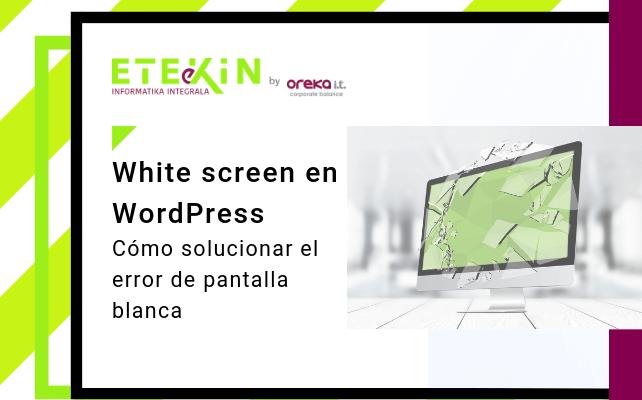 Cómo solucionar la pantalla blanca en WordPress