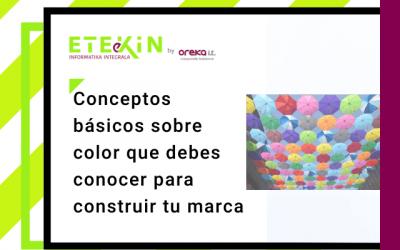Conceptos básicos sobre color que debes conocer para construir tu marca – 1ª parte