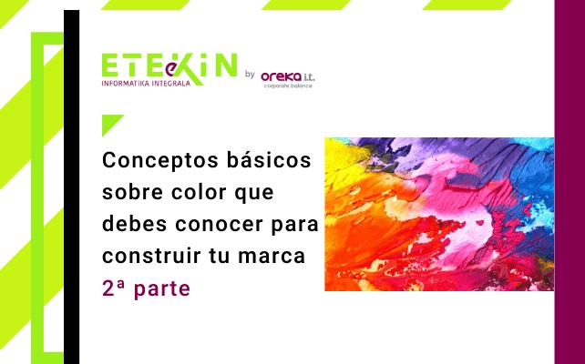 Conceptos básicos sobre color que debes conocer para construir tu marca – 2ª parte