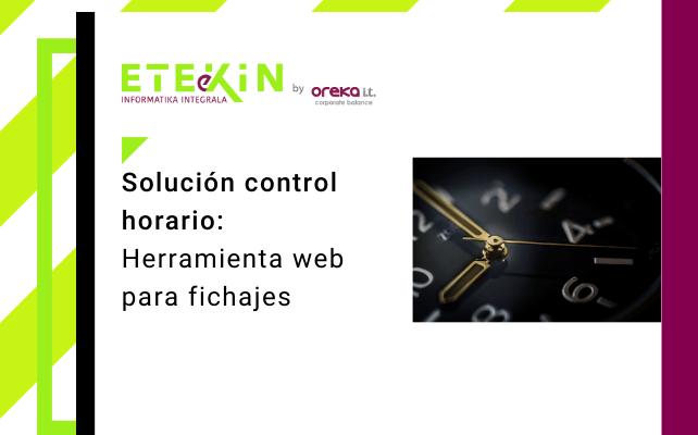 Solución control horario: herramienta web para fichajes